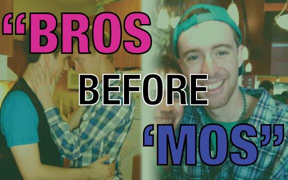 """Bros before 'mos"""